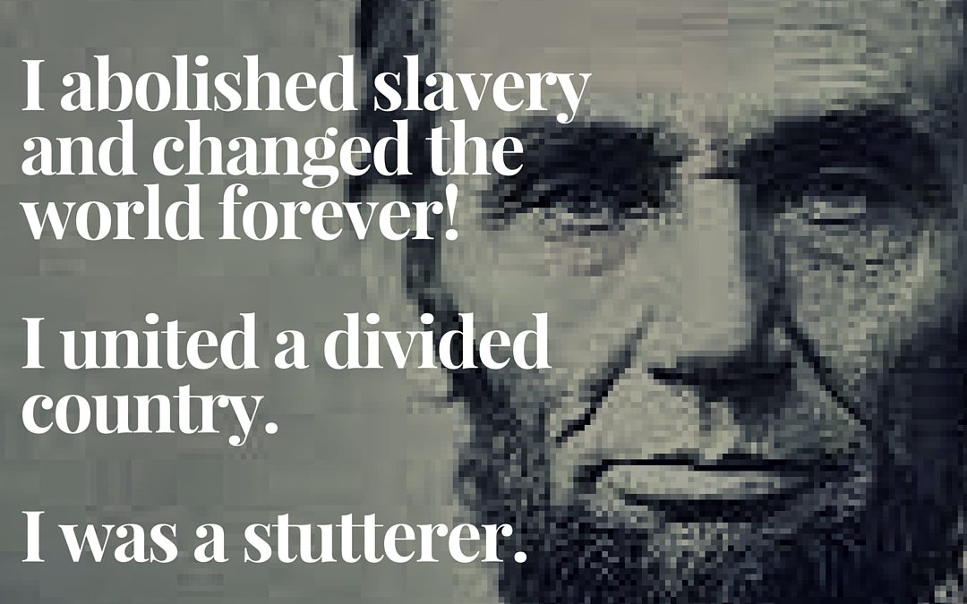 Abraham Lincoln – Famous for Stuttering?